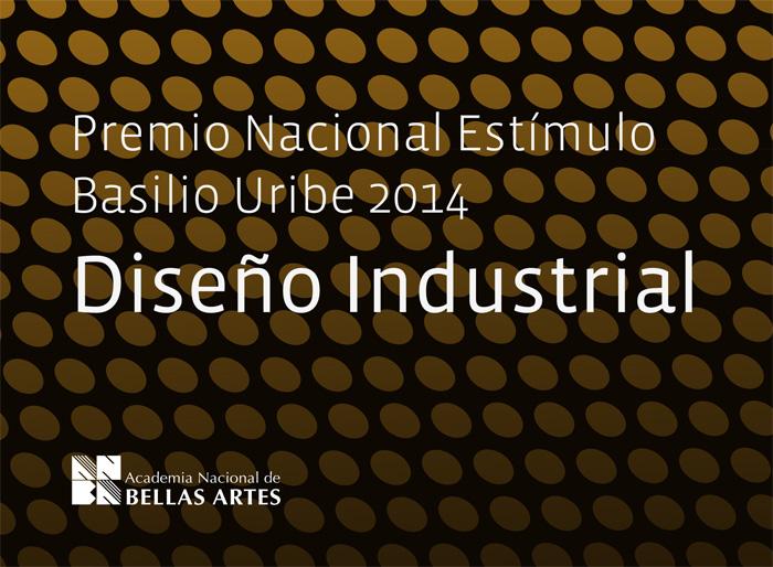 Premio Estímulo de Diseño Basilio Uribe 2014 – Diseño Industrial | ANBA