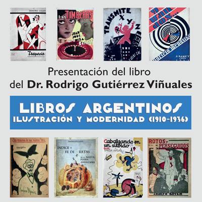 Libros Argentinos. Ilustración y modernidad (1910-1936)